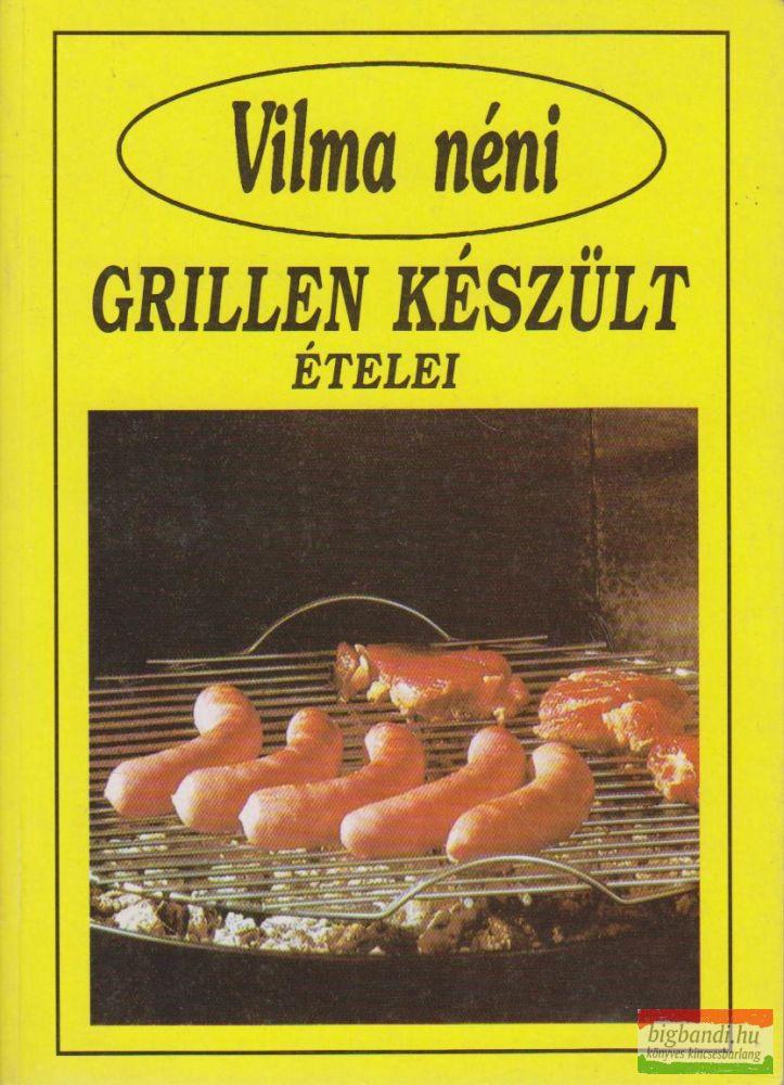 Vilma néni grillen készült ételei