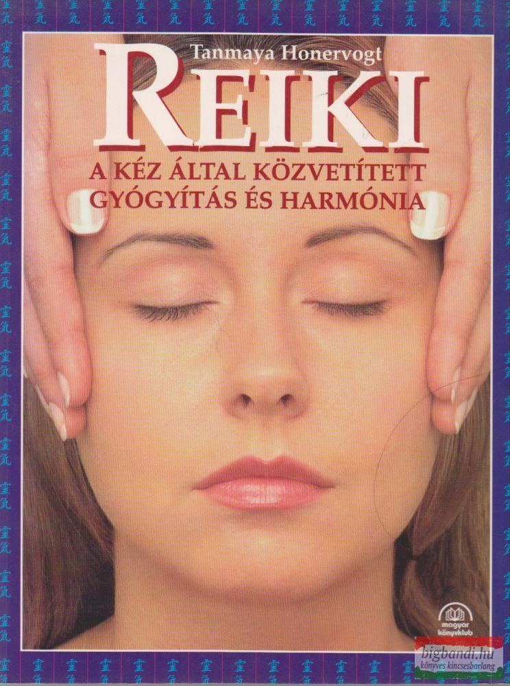 Reiki - A kéz által közvetített gyógyítás és harmónia