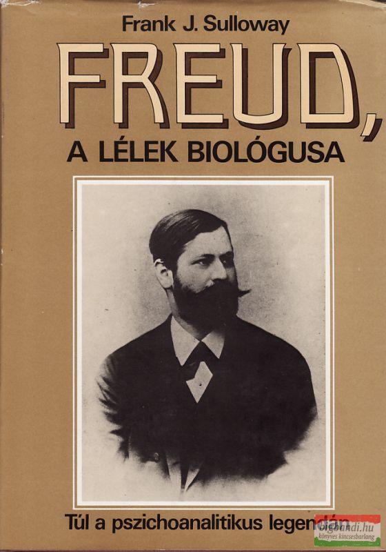 Freud, a lélek biológusa