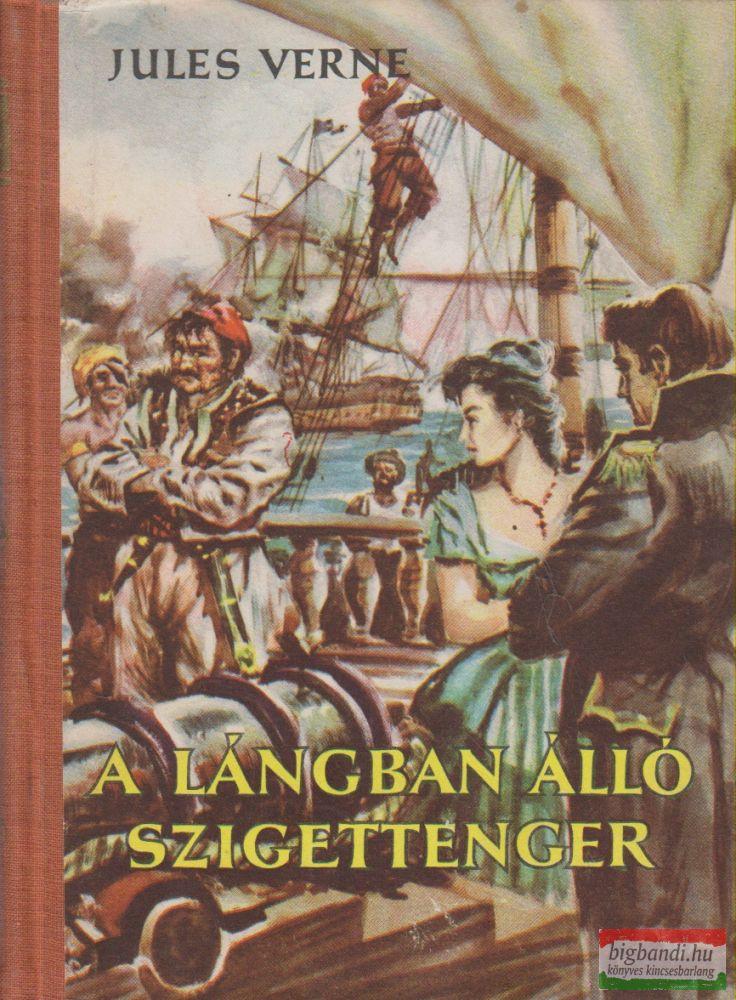 Jules Verne - A lángban álló szigettenger / A dunai hajós / Az ostromzáron át