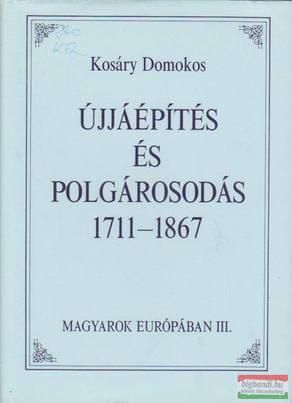 Újjáépítés és polgárosodás 1711-1867