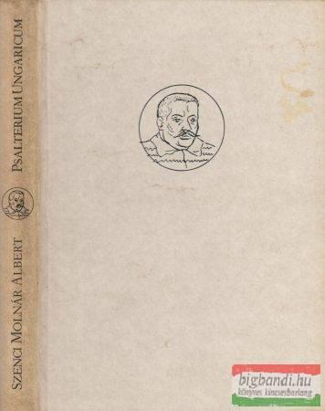 Psalterium Ungaricum - Szent Dávid Királynak és prófétának százötven zsoltári