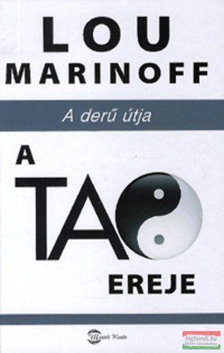 Lou Marinoff - A Tao ereje - A derű útja