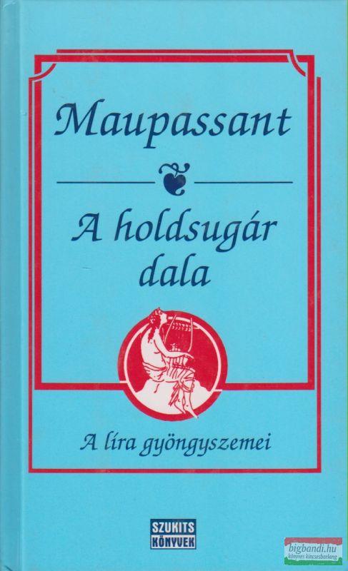 Guy de Maupassant - A holdsugár dala