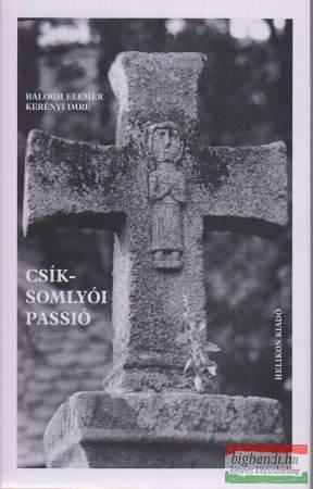 Balogh Elemér - Kerényi Imre - Csíksomlyói passió