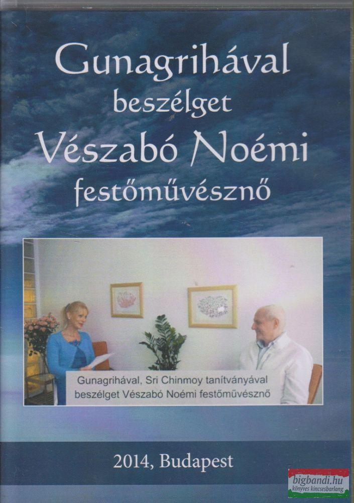 Gunagrihával beszélget Vészabó Noémi festőművésznő DVD