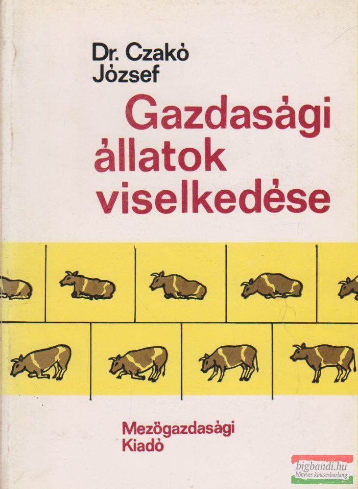 Dr. Czakó József - Gazdasági állatok viselkedése