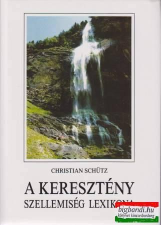 A keresztény szellemiség lexikona