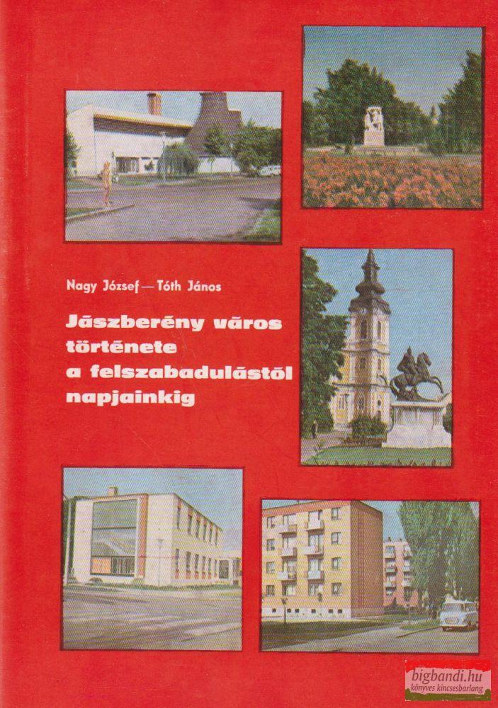 Jászberény város története a felszabadulástól napjainkig