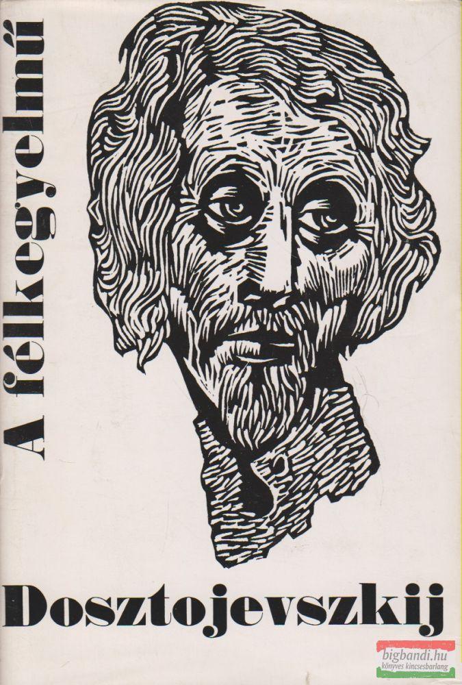 Fjodor Mihajlovics Dosztojevszkij - A félkegyelmű