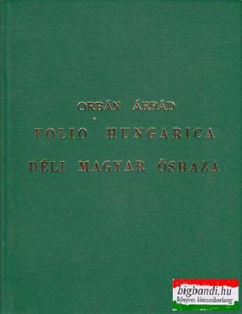 Déli magyar őshaza - Folio Hungarica