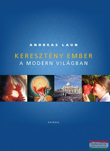 Andreas Laun - Keresztény ember a modern világban