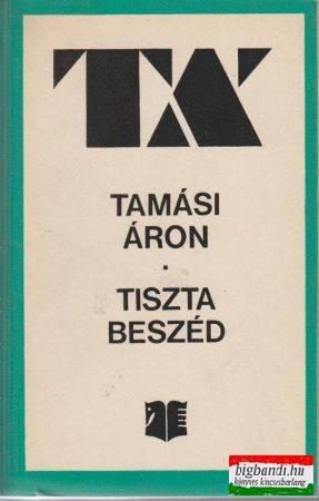 Tiszta beszéd - publicisztikai írások 1923-1940