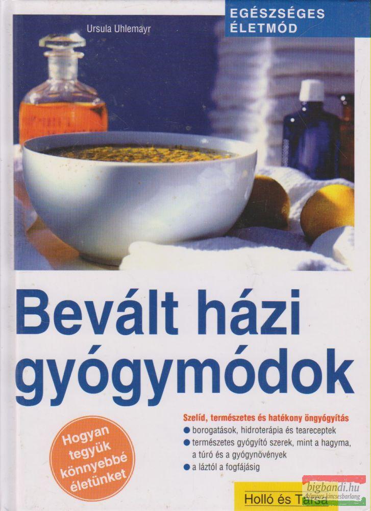 Ursula Uhlemayr - Bevált házi gyógymódok