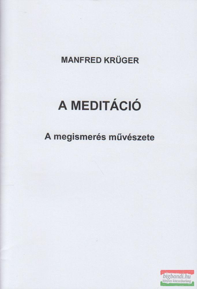 Manfred Krüger - A meditáció - A megismerés művészete