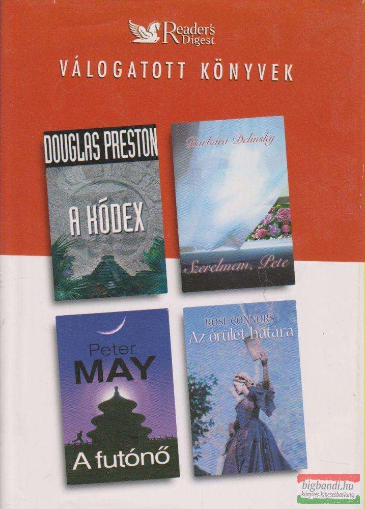 Douglas Preston - A kódex / Barbara Delinsky - Szerelmem Pete / Peter May - A futónő / Rose Connors - Az őrület határa