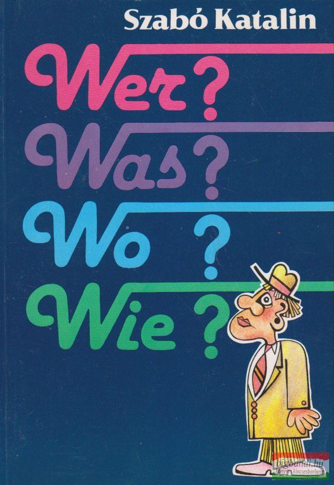 Wer? Was? Wo? Wie? - Német leíró nyelvtan és nyelvtani gyakorlatok