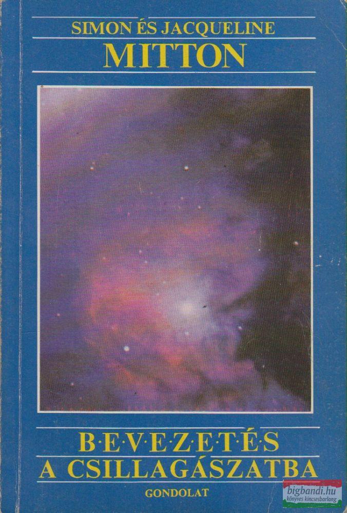 Simon Mitton, Jacqueline Mitton - Bevezetés a csillagászatba