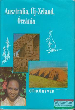 Ausztrália, Új-Zéland, Óceánia (panoráma útikönyvek)