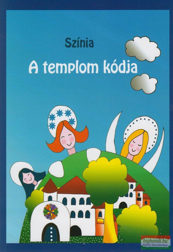 Színia (Bodnár Erika) - A templom kódja