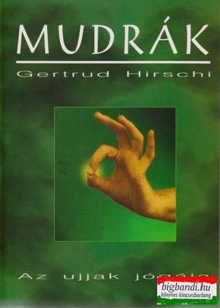Gertrud Hirschi - Mudrák - az ujjak jógája