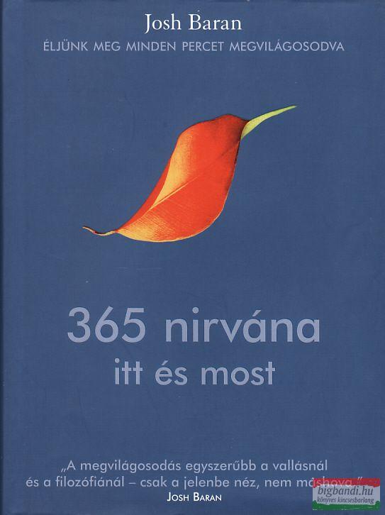 365 nirvána itt és most - Éljünk meg minden percet megvilágosodva