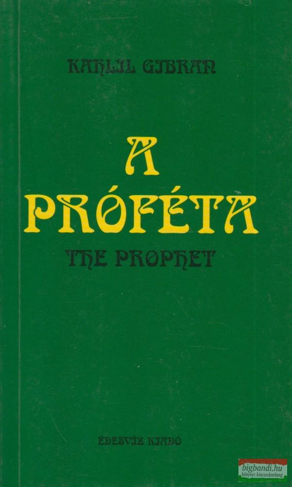 A próféta - The Prophet magyar és angol nyelven