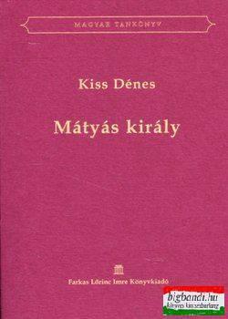 Kiss Dénes - Mátyás király
