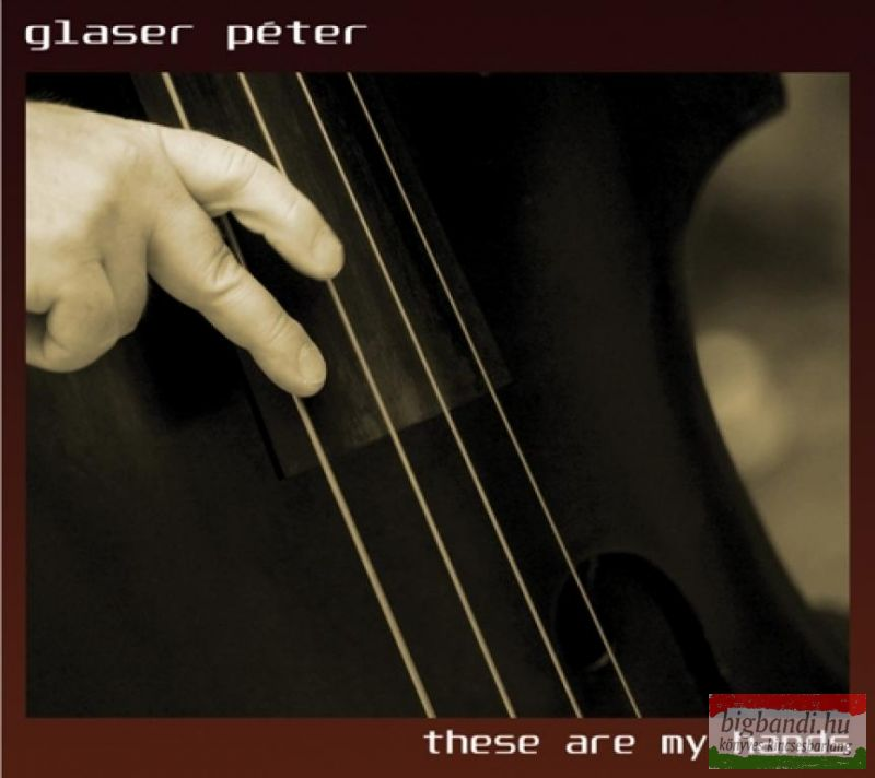 Glaser Péter: These are my hands CD