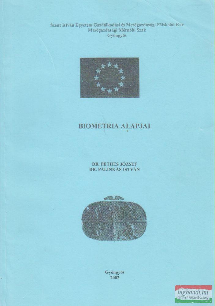 Dr. Pethes József, Dr. Pálinkás István - Biometria alapjai