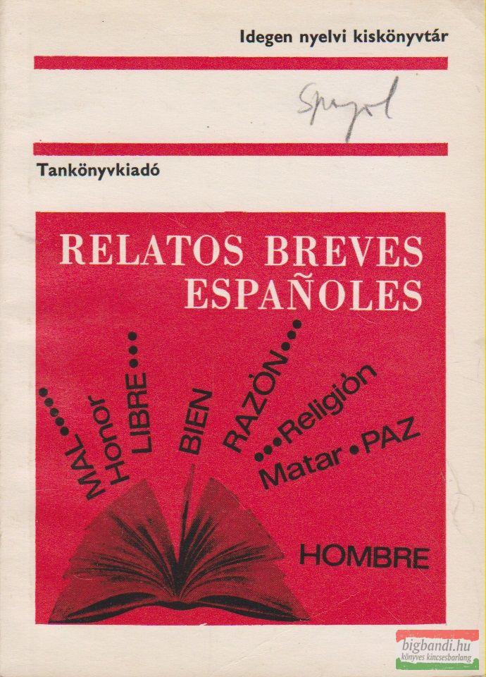 Scholz László szerk. - Relatos breves espanoles - Rövid spanyol elbeszélések