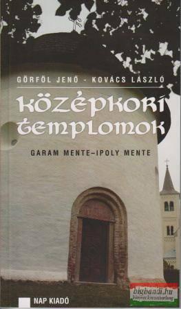 Görföl Jenő - Kovács László - Középkori templomok - Garam mente - Ipoly mente