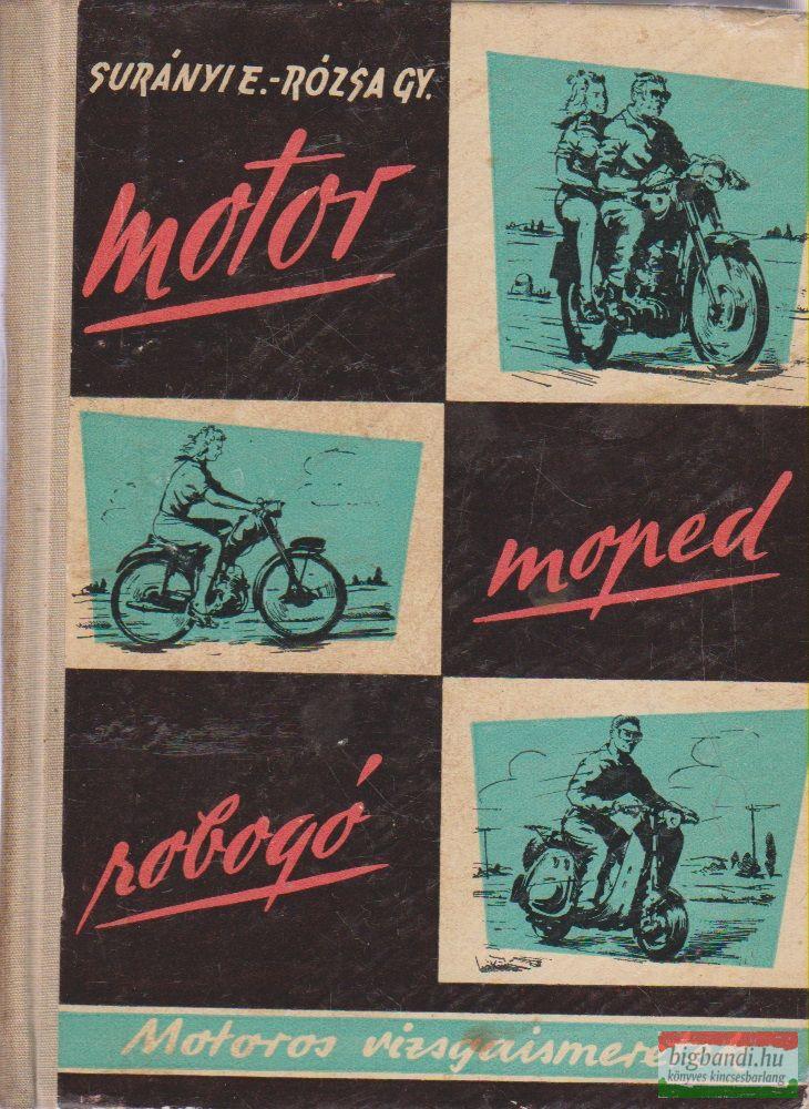 Surányi Endre, Rózsa György - Motor, moped, robogó - Motoros vizsgaismeretek