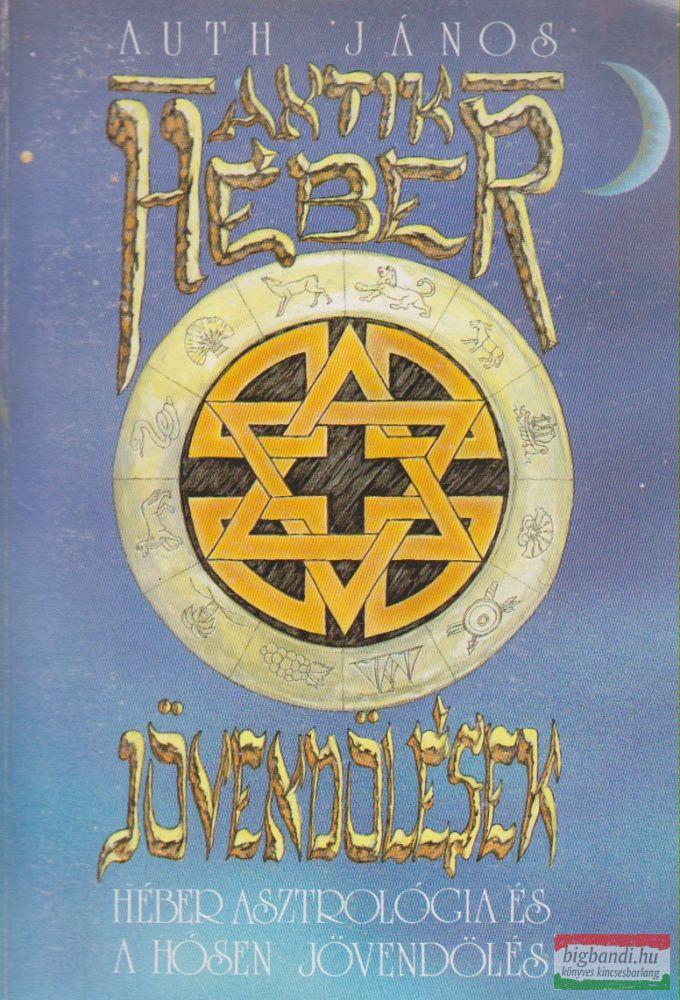 Antik héber jövendölések - Héber asztrológia és a hósen jövendölés + melléklet