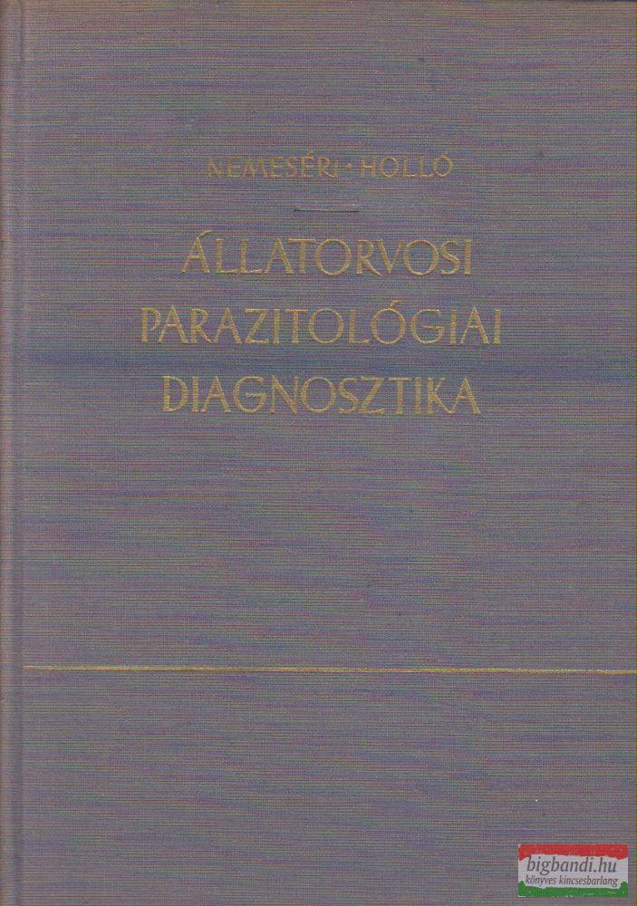 Dr. Nemeséri László, Dr. Holló Ferenc - Állatorvosi parazitológiai diagnosztika