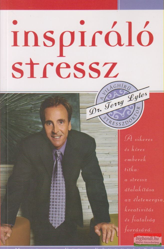 Dr. Terry Liles - Inspiráló stressz