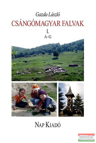 Csángómagyar falvak 1. A-G