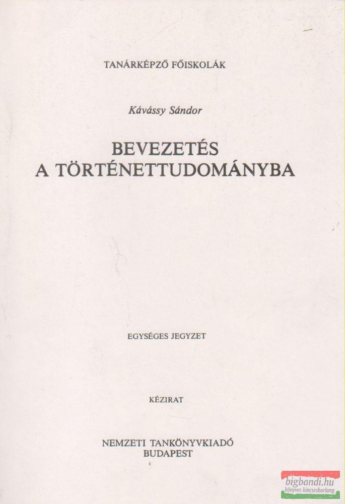 Kávássy Sándor - Bevezetés a történettudományba