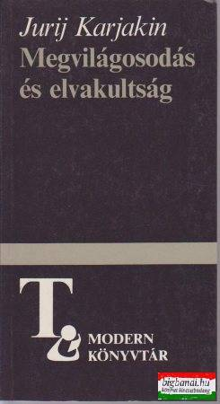 Megvilágosodás és elvakultság - Dosztojevszkij Ördögök c. regényéről (modern könyvtár)