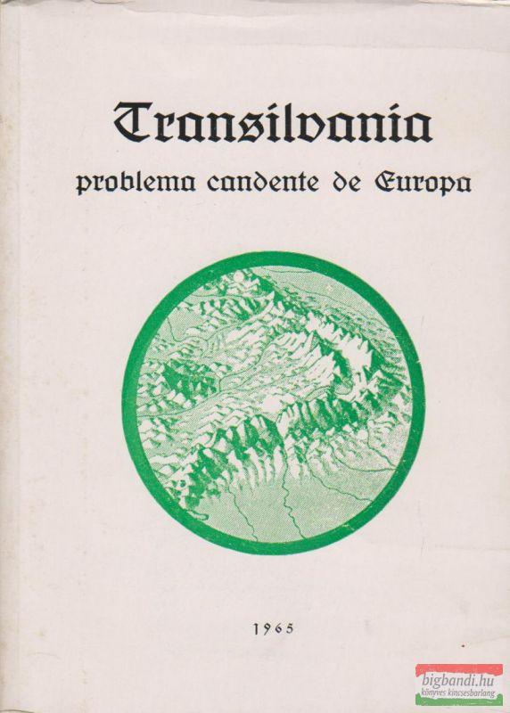 Transilvania problema candente de Europa