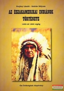 Az északamerikai indiánok története 1492-től 1800 végéig