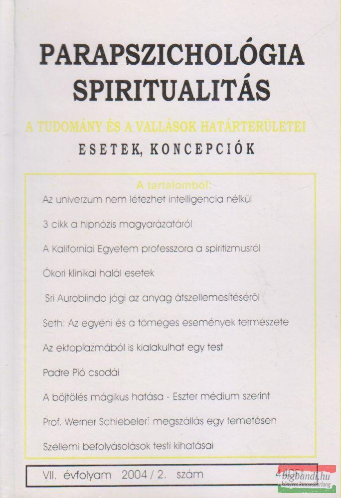 Parapszichológia - Spiritualitás VII. évfolyam 2004/2. szám