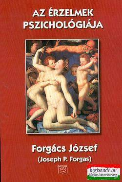 Forgács József (Joseph P. Forgas) - Az érzelmek pszichológiája