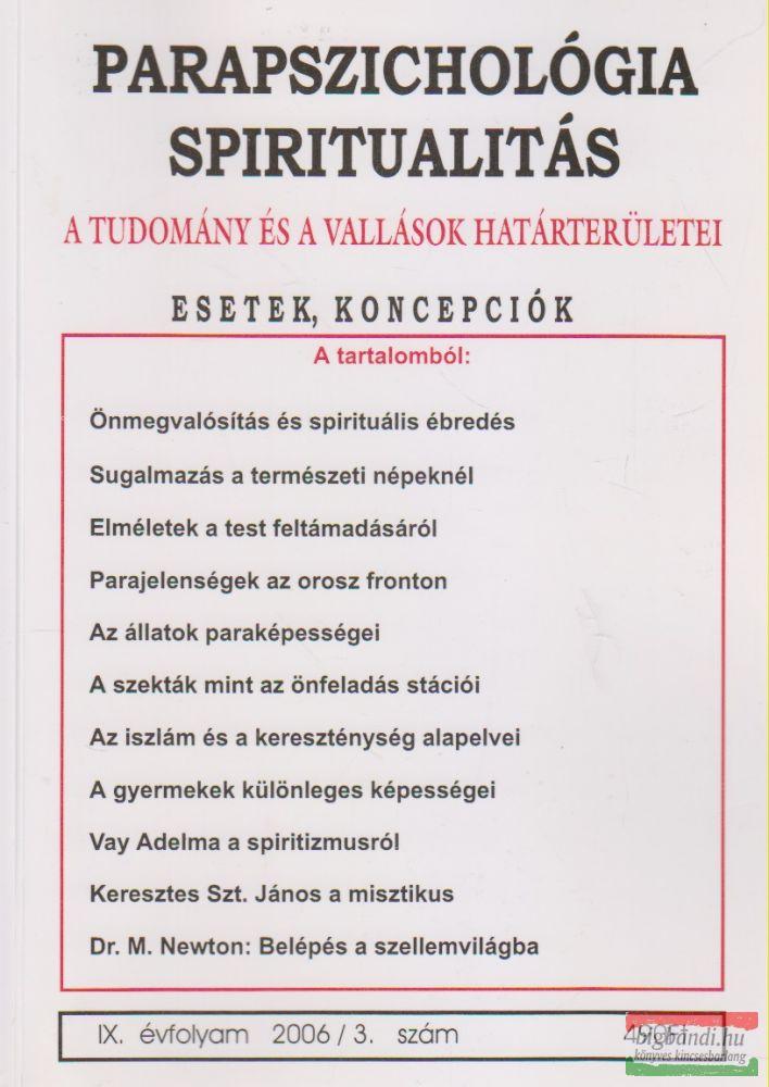 Parapszichológia - Spiritualitás IX. évfolyam 2006/3. szám