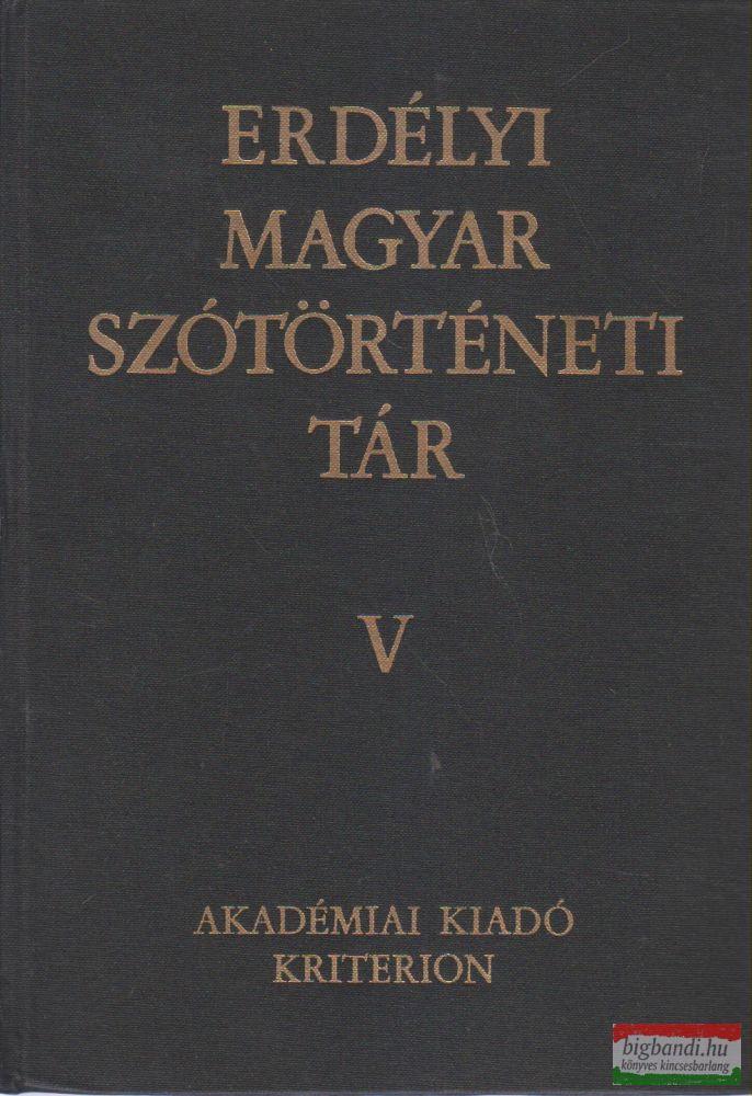 Szabó T. Attila - Erdélyi magyar szótörténeti tár V. kötet