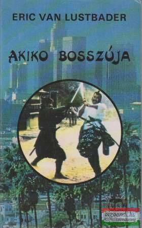 Eric van Lustbader - Akiko bosszúja