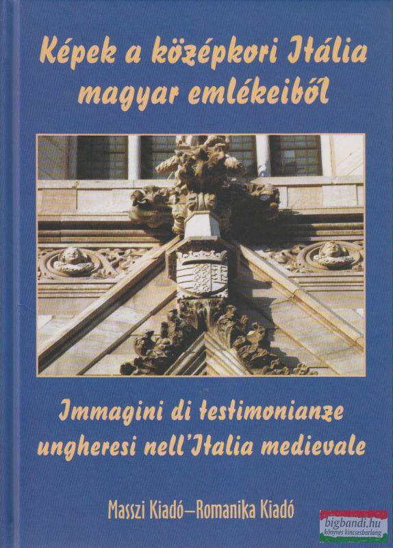 Horváth Zoltán György - Képek a középkori Itália magyar emlékeiből