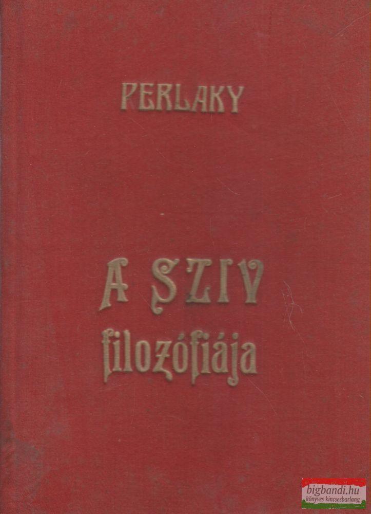 Perlaky Lajos - A szív filozófiája