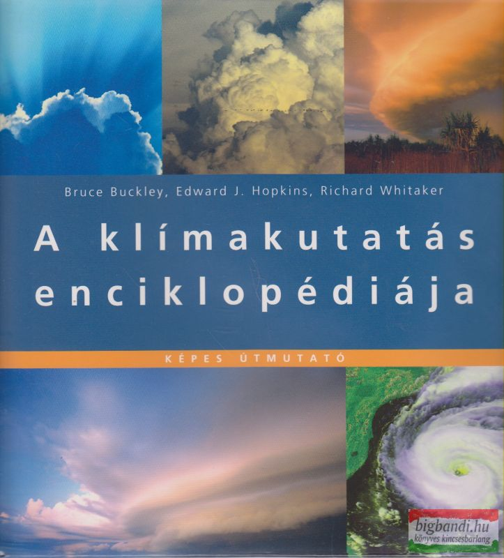 Bruce Buckley-Edward J. Hopkins, Richard Whitaker - A klímakutatás enciklopédiája