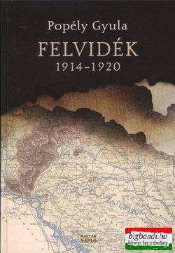 FELVIDÉK 1914-1920